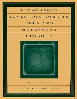 Laboratory Investigations in Cell and Molecular Biology By Bregman, Allyn A.