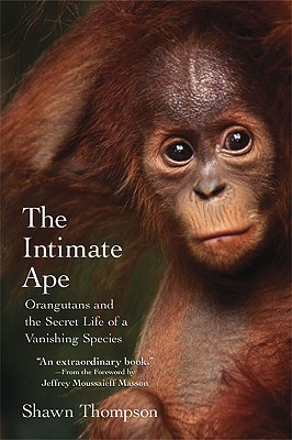 The Intimate Ape By Thompson, Shawn/ Masson, J. Moussaieff (FRW)